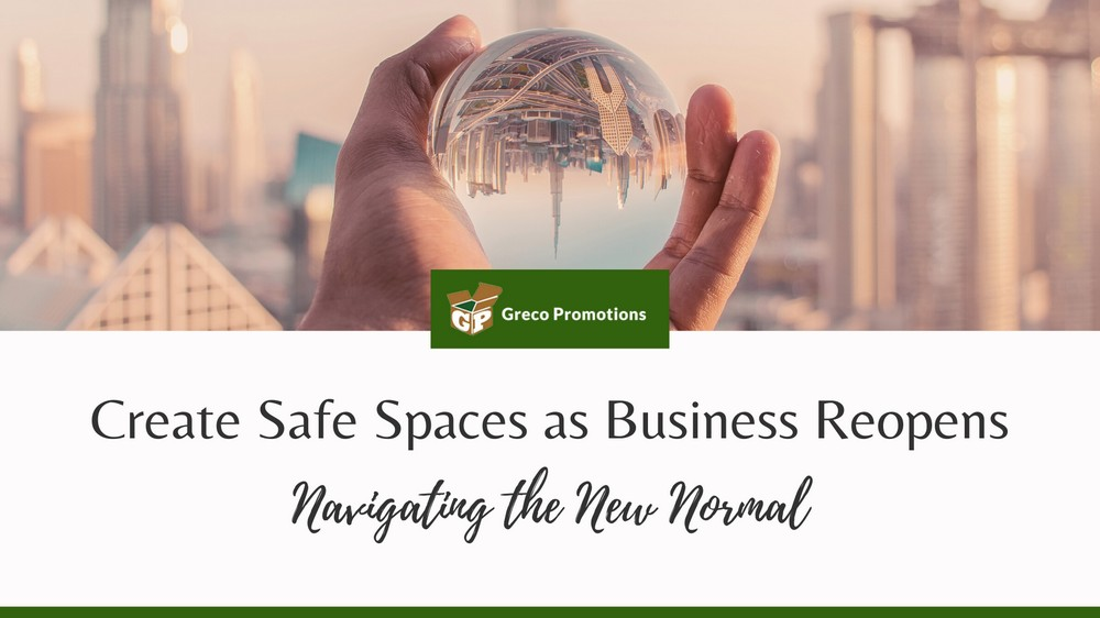 Create Safe Spaces as Business Reopens: Navigating the New Normal