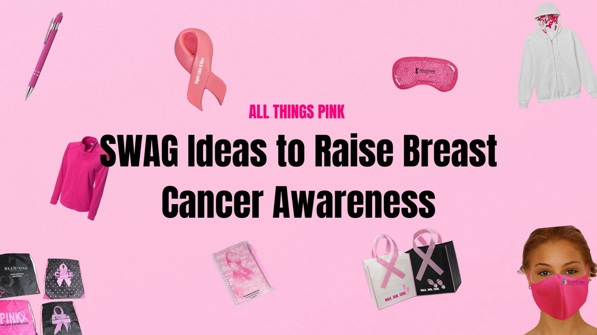 All Things Pink – SWAG Ideas to Raise Breast Cancer Awareness